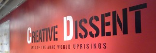 Creative Dissent: Arts of the Arab Uprisings