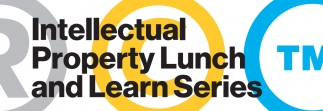 Intellectual Property Lunch and Learn Series