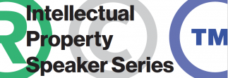 Intellectual Property Speaker Series